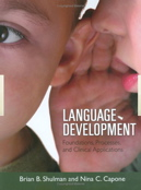 Language Development:Foundations, Processes and Clinical Applications, 2009